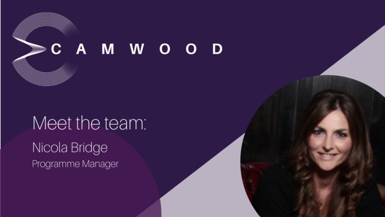 Meet Nicola Bridge, Programme Manager at Camwood