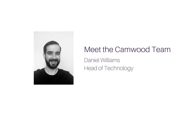 Meet Daniel Williams, Head of Technology at Camwood