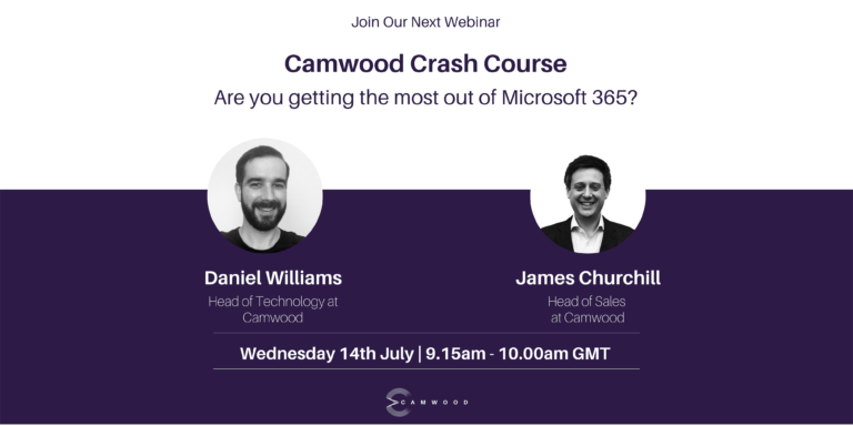 Webinar: Camwood Crash Course July: Are You Getting The Most Out of Microsoft 365?