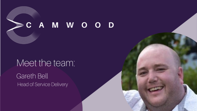 Meet Gareth Bell, Head of Service Delivery at Camwood